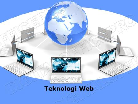 Teknologi Web. Konten Web Dinamis WWW HTTP & HTML PHP, MySQL, Javascript Web Server Apache Open Source Implementasi Pemrograman Web.