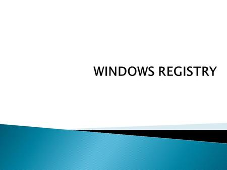 WINDOWS REGISTRY.