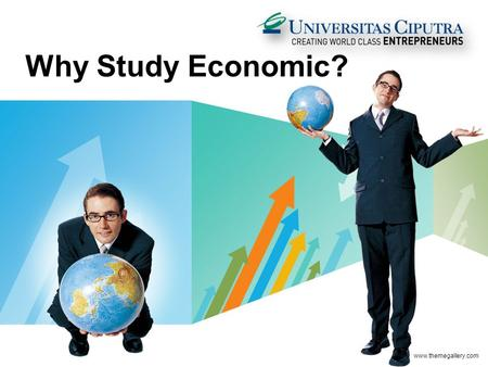 LOGO Why Study Economic? www.themegallery.com WHY WE SHOULD STUDY ECONOMY?