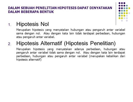 Hipotesis Alternatif (Hipotesis Penelitian)