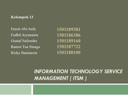 Information Technology Service Management ( ITSM )