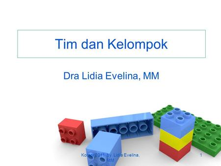 Tim dan Kelompok Dra Lidia Evelina, MM 1Komor 2011 by Lidia Evelina, MM.