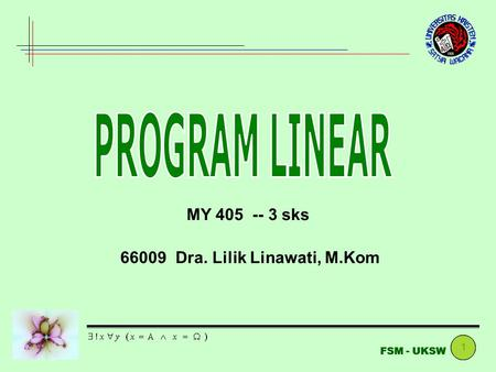 PROGRAM LINEAR MY sks Dra. Lilik Linawati, M.Kom