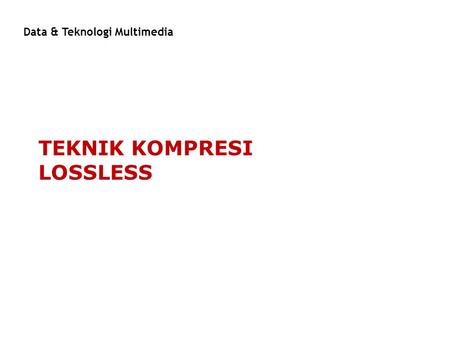 TEKNIK KOMPRESI LOSSLESS