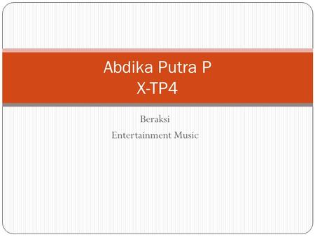 Beraksi Entertainment Music Abdika Putra P X-TP4.