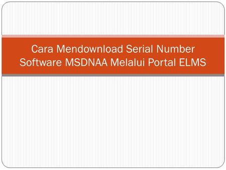 Cara Mendownload Serial Number Software MSDNAA Melalui Portal ELMS.