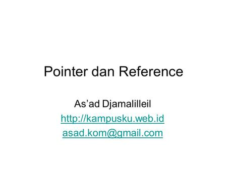 Pointer dan Reference As'ad Djamalilleil