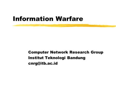 Information Warfare Computer Network Research Group Institut Teknologi Bandung