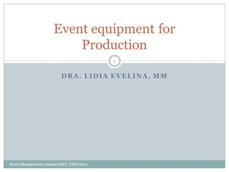 Event equipment for Production