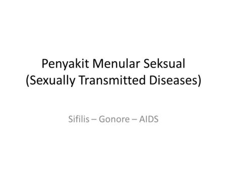 Penyakit Menular Seksual (Sexually Transmitted Diseases)