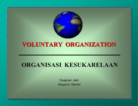 VOLUNTARY ORGANIZATION