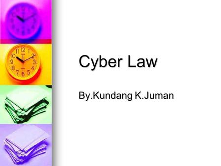 Cyber Law By.Kundang K.Juman Framework Regulasi.