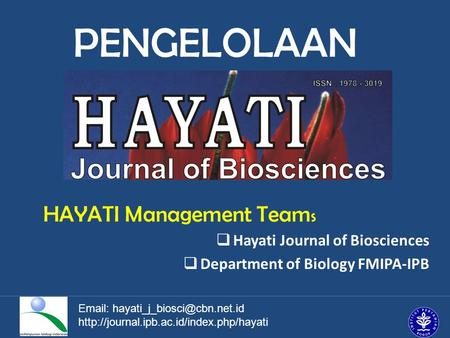 HAYATI Management Team s  Hayati Journal of Biosciences  Department of Biology FMIPA-IPB