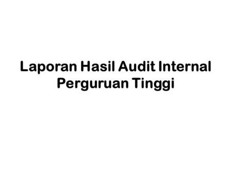 Laporan Hasil Audit Internal Perguruan Tinggi
