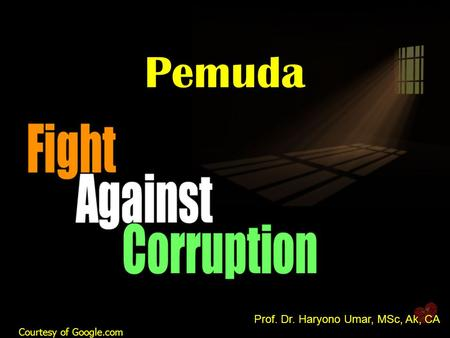 Pemuda Prof. Dr. Haryono Umar, MSc, Ak, CA Courtesy of Google.com 1 1.