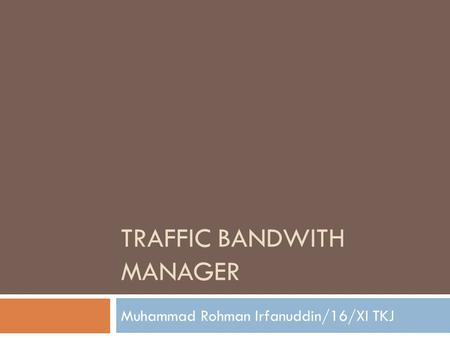 Traffic bandwith manager