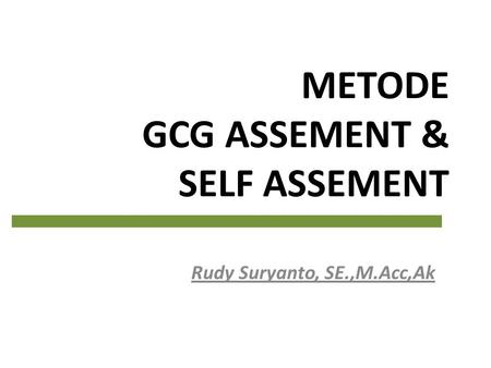 METODE GCG ASSEMENT & SELF ASSEMENT