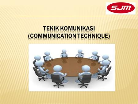 TEKIK KOMUNIKASI (COMMUNICATION TECHNIQUE)