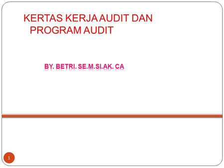 KERTAS KERJA AUDIT DAN PROGRAM AUDIT
