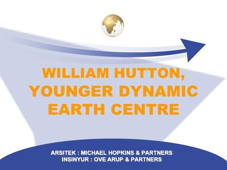WILLIAM HUTTON, YOUNGER DYNAMIC EARTH CENTRE ARSITEK : MICHAEL HOPKINS & PARTNERS INSINYUR : OVE ARUP & PARTNERS.