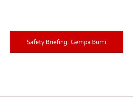 Safety Briefing: Gempa Bumi