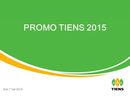 PROMO TIENS 2015 Edit: 7 Mar 2015.