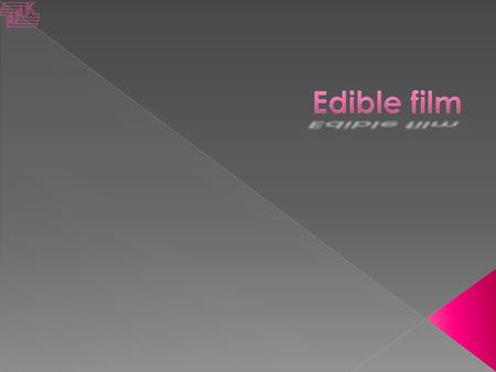Edible film.