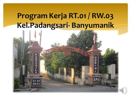 Program Kerja RT.01 / RW.03 Kel.Padangsari- Banyumanik.
