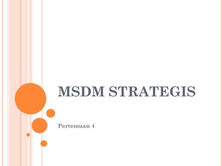 MSDM STRATEGIS Pertemuan 4.