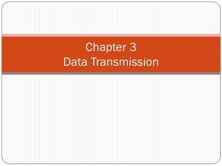 Chapter 3 Data Transmission. KONSEP DAN TERMINOLOGI.