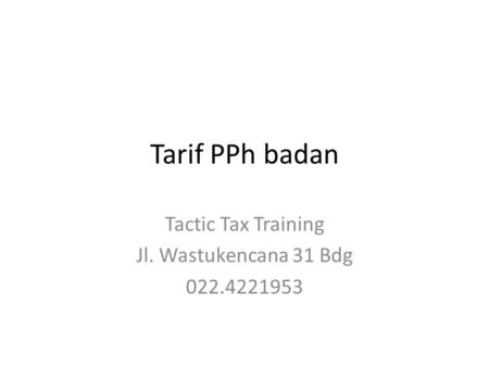 Tactic Tax Training Jl. Wastukencana 31 Bdg