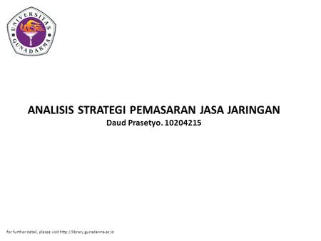 ANALISIS STRATEGI PEMASARAN JASA JARINGAN Daud Prasetyo. 10204215 for further detail, please visit