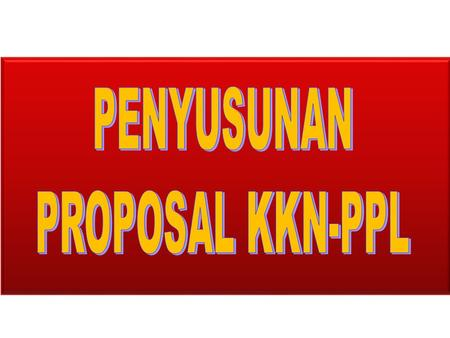 PENYUSUNAN PROPOSAL KKN-PPL.