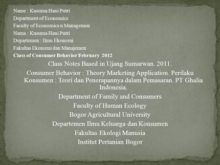 Name : Kusuma Hani Putri Department of Economics Faculty of Economics n Managemen Nama : Kusuma Hani Putri Departemen : Ilmu Ekonomi Fakultas Ekonomi dan.