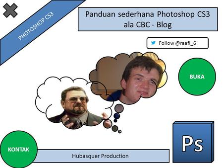 Panduan sederhana Photoshop CS3 ala CBC - Blog Hubasquer Production BUKA KONTAK PHOTOSHOP CS3.