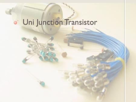 Uni Junction Transistor