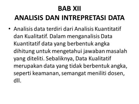 BAB XII ANALISIS DAN INTREPRETASI DATA