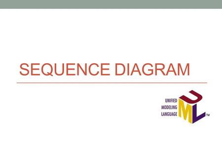 Sequence diagram.