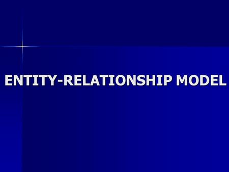 ENTITY-RELATIONSHIP MODEL. E-R Models are Conceptual Models of the database. They can not be directly implemented in a database. E-R Models are Conceptual.