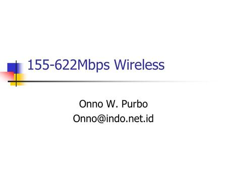 155-622Mbps Wireless Onno W. Purbo