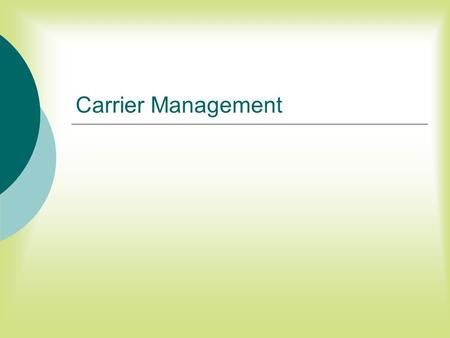 Carrier Management.