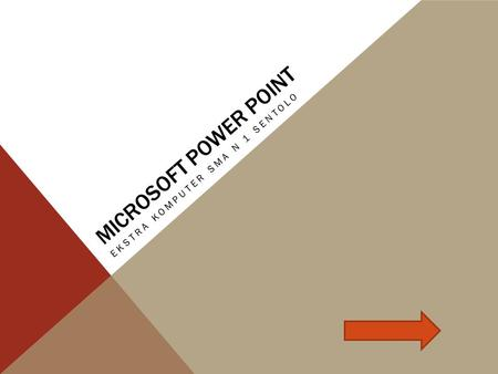 MICROSOFT POWER POINT EKSTRA KOMPUTER SMA N 1 SENTOLO.