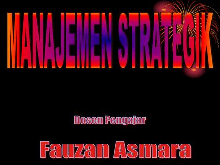 Buku-buku Manajemen Strategik 1.Strategic Management, Pearce & Robinson 2.Strategic Management, Hill & Jones 3.Strategic Management, A. Hitt ; ireland;