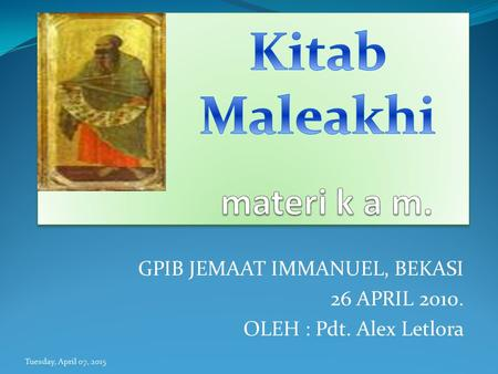 GPIB JEMAAT IMMANUEL, BEKASI 26 APRIL 2010. OLEH : Pdt. Alex Letlora Tuesday, April 07, 2015.