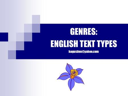 GENRES: ENGLISH TEXT TYPES