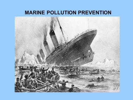 MARINE POLLUTION PREVENTION PROCEDURES Content Section 1 - General Section 2 - Procedures for Prevention of Pollution by Oil Section 3 - Procedures for.