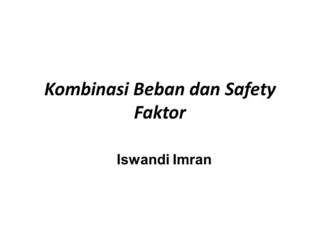 Kombinasi Beban dan Safety Faktor