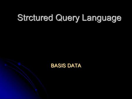 Strctured Query Language BASIS DATA. SQL Query Berikut adalah syntax dari SQL-SELECT Berikut adalah syntax dari SQL-SELECT SELECT [DISTINCT] select_list.