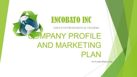 GROUP OF PROFESSIONAL TRADERS ENCOBATO INC COMPANY PROFILE AND MARKETING PLAN www.encobato.com.