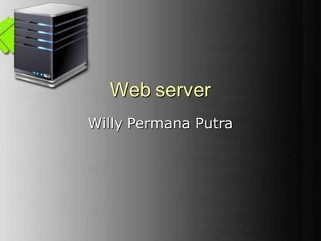 Web server Willy Permana Putra.